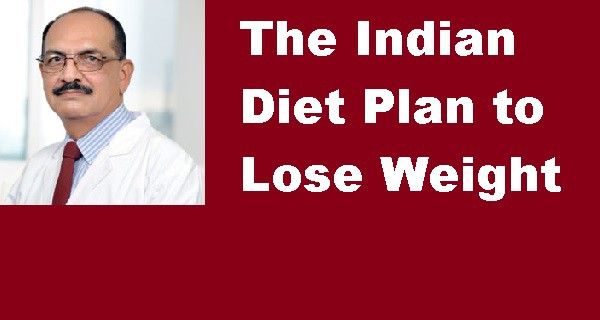 The Fastest Indian Diet Plan To Lose Weight By Dr Vivaan