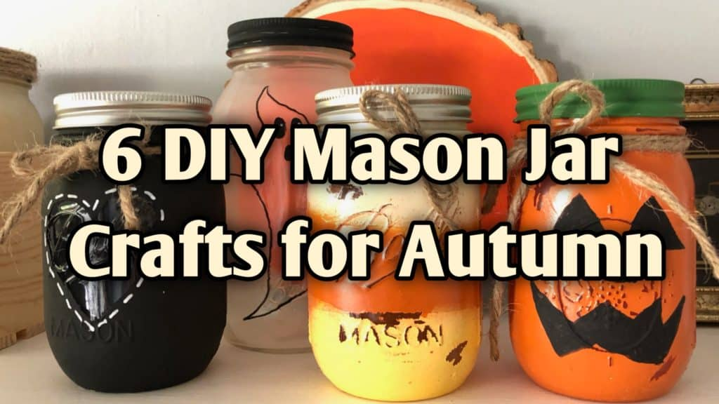 6 DIY Mason Jar Crafts for Autumn